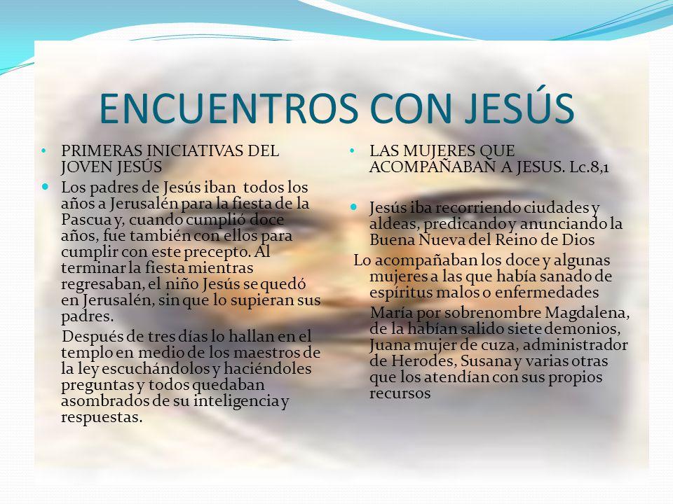 ENCUENTROS CON JESÚS PRIMERAS INICIATIVAS DEL JOVEN JESÚS