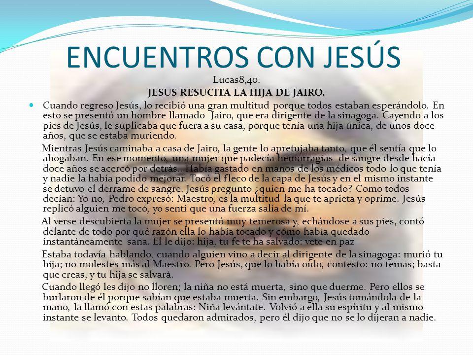 JESUS RESUCITA LA HIJA DE JAIRO.