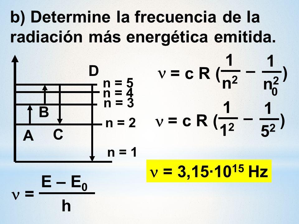 b) Determine la frecuencia de la radiación más energética emitida.