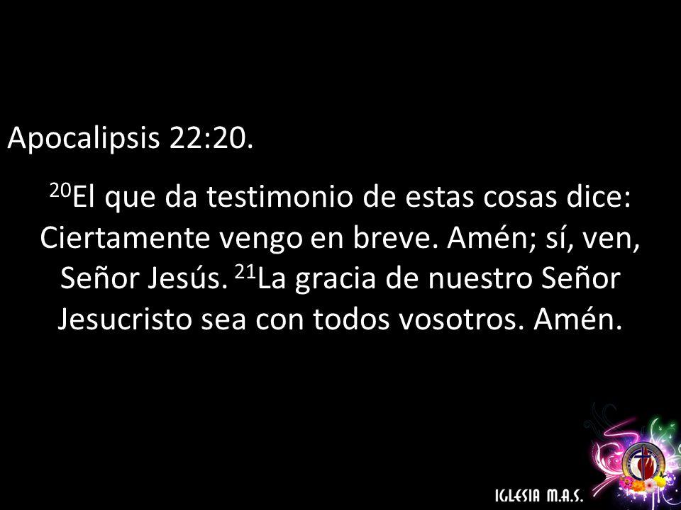 Apocalipsis 22:20.