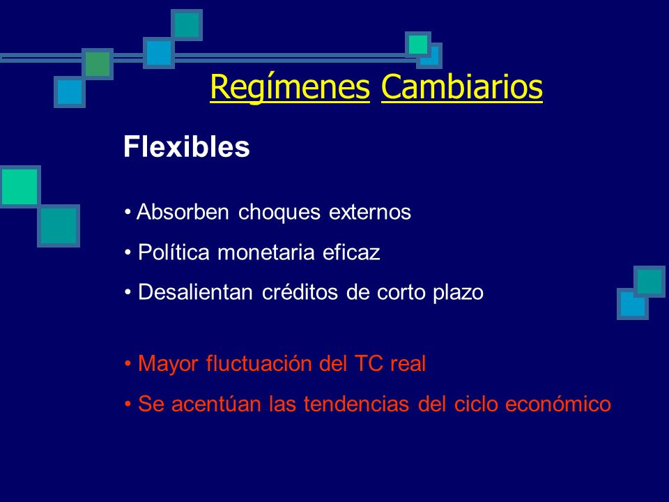 Regímenes Cambiarios Flexibles Absorben choques externos