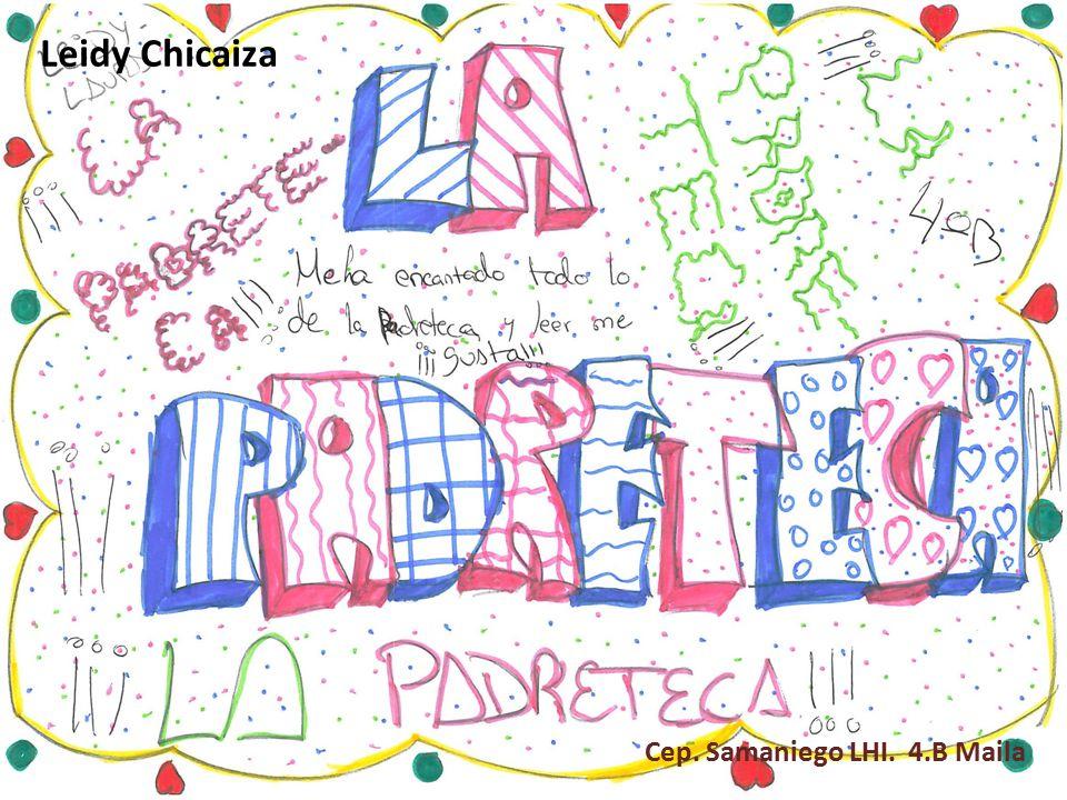 Leidy Chicaiza Cep. Samaniego LHI. 4.B Maila