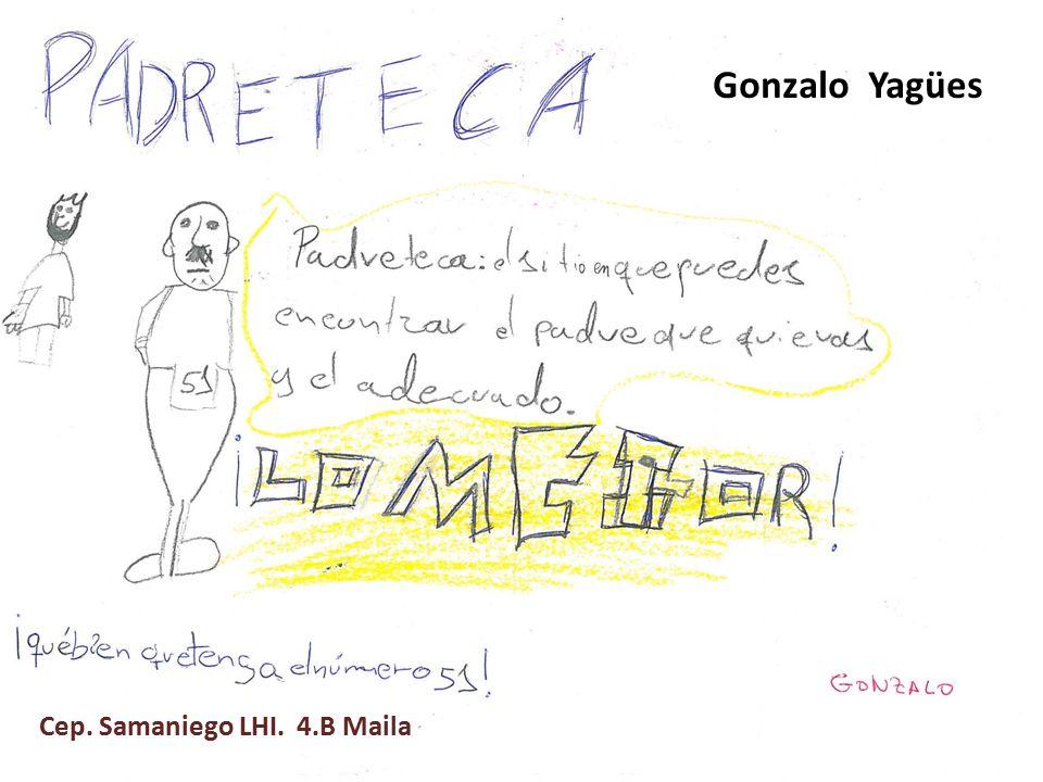 Gonzalo Yagües Cep. Samaniego LHI. 4.B Maila