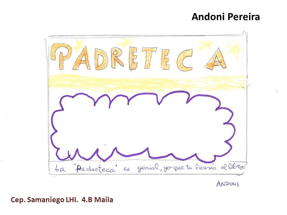 Andoni Pereira Cep. Samaniego LHI. 4.B Maila