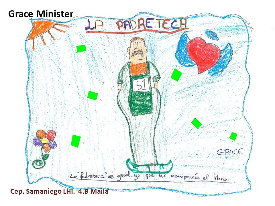 Grace Minister Cep. Samaniego LHI. 4.B Maila