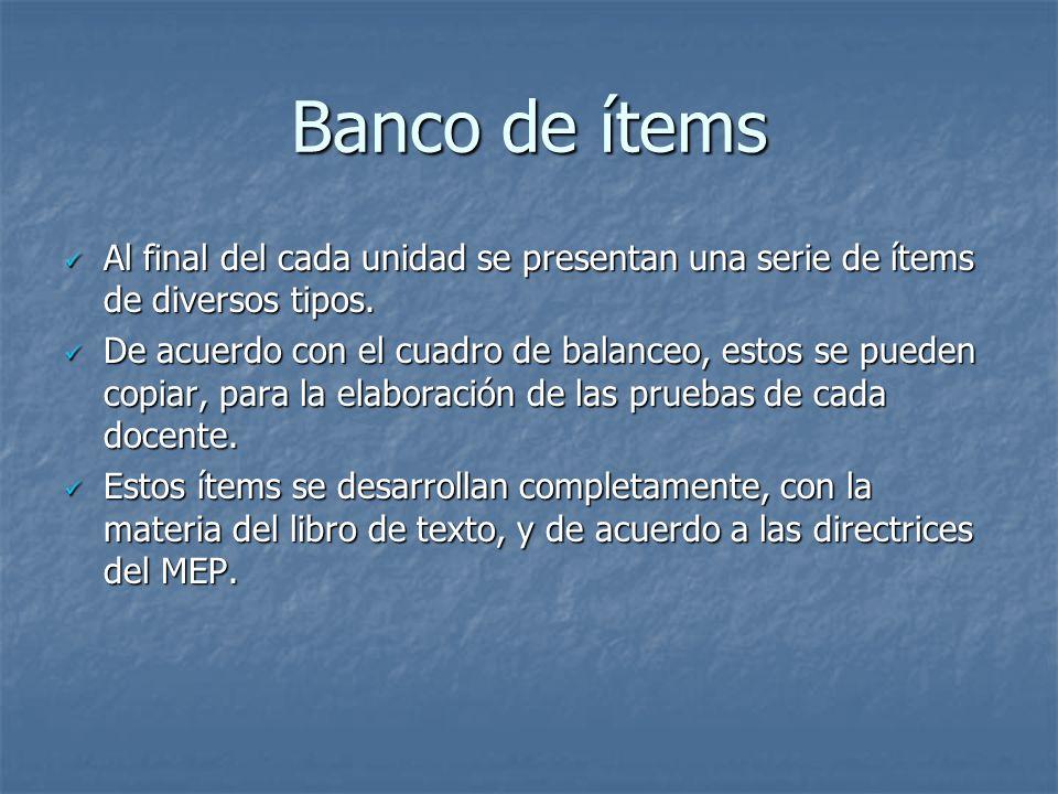 Banco de ítems Al final del cada unidad se presentan una serie de ítems de diversos tipos.