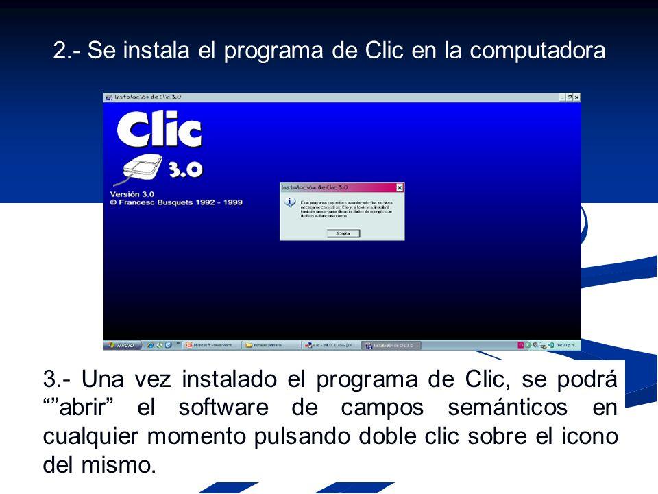 2.- Se instala el programa de Clic en la computadora