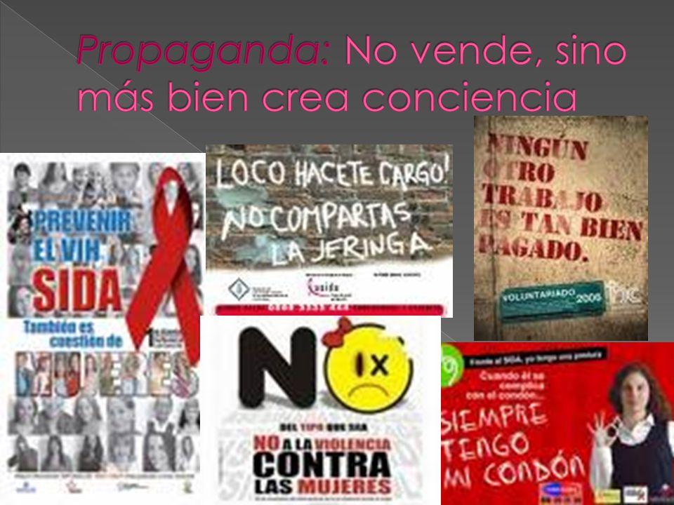 Propaganda: No vende, sino más bien crea conciencia