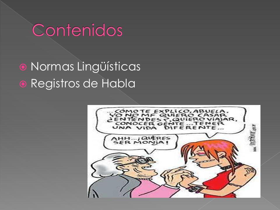 Contenidos Normas Lingüísticas Registros de Habla