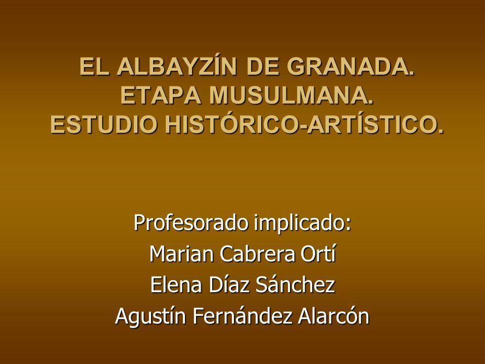 EL ALBAYZÍN DE GRANADA. ETAPA MUSULMANA. ESTUDIO HISTÓRICO-ARTÍSTICO.