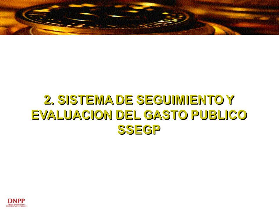 2. SISTEMA DE SEGUIMIENTO Y EVALUACION DEL GASTO PUBLICO