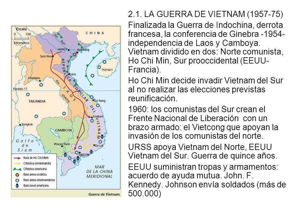 2.1. LA GUERRA DE VIETNAM (1957-75)