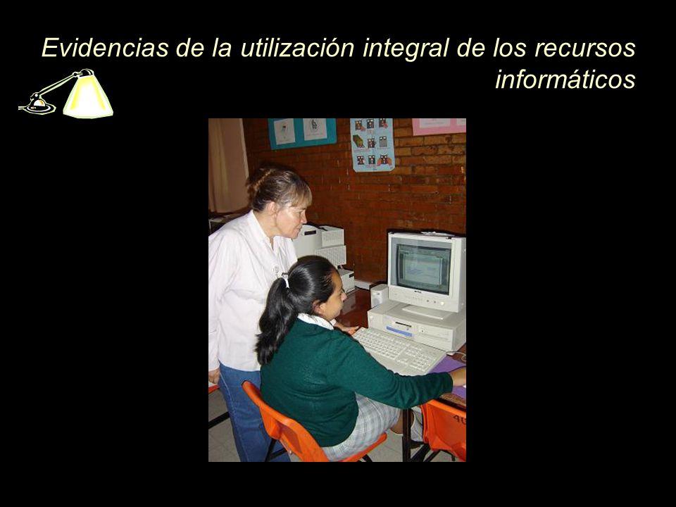 Evidencias de la utilización integral de los recursos informáticos