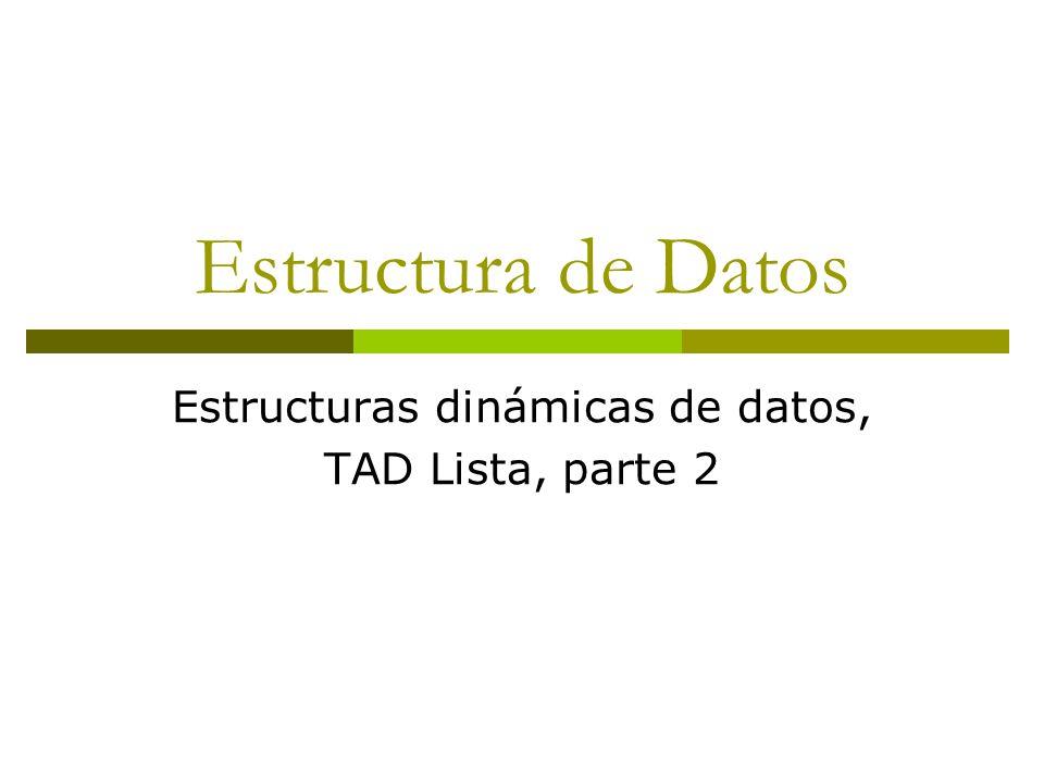 Estructuras dinámicas de datos, TAD Lista, parte 2