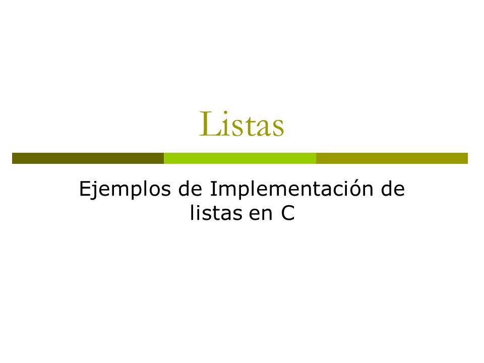 Ejemplos de Implementación de listas en C