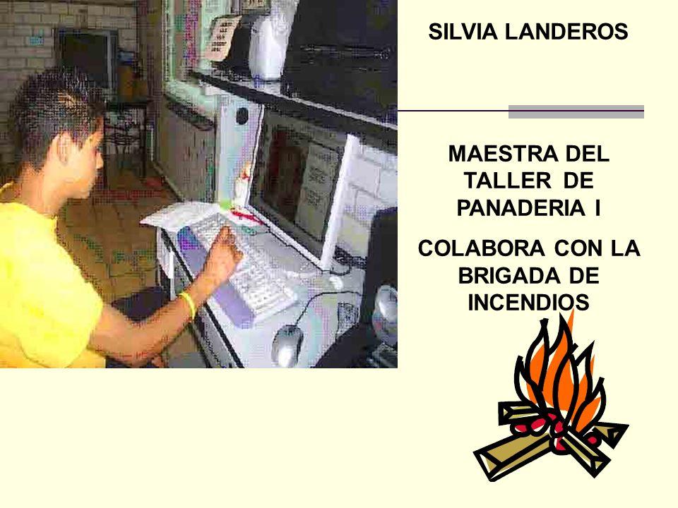 MAESTRA DEL TALLER DE PANADERIA I COLABORA CON LA BRIGADA DE INCENDIOS