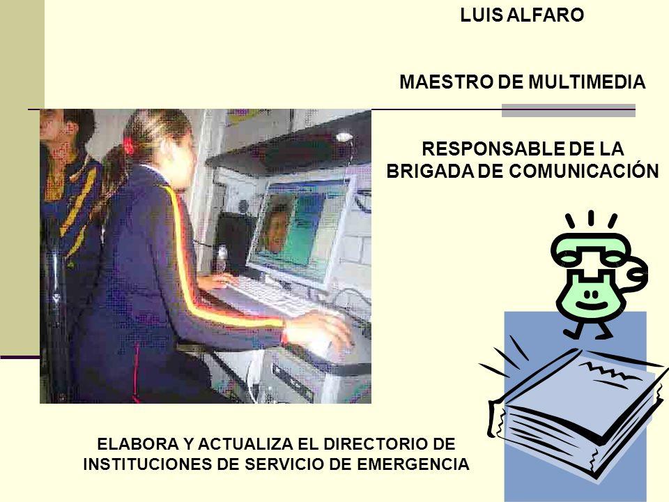 RESPONSABLE DE LA BRIGADA DE COMUNICACIÓN