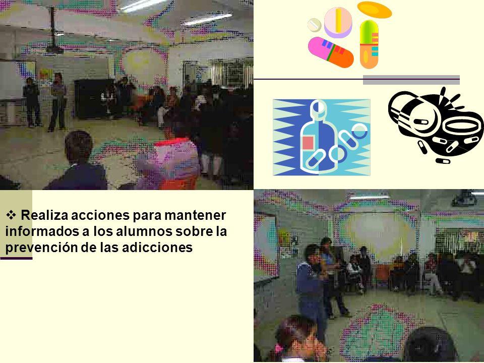 Realiza acciones para mantener informados a los alumnos sobre la prevención de las adicciones