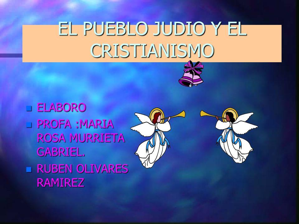 EL PUEBLO JUDIO Y EL CRISTIANISMO