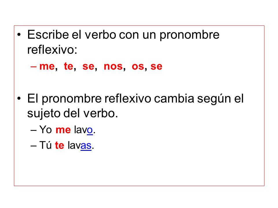 Escribe el verbo con un pronombre reflexivo: