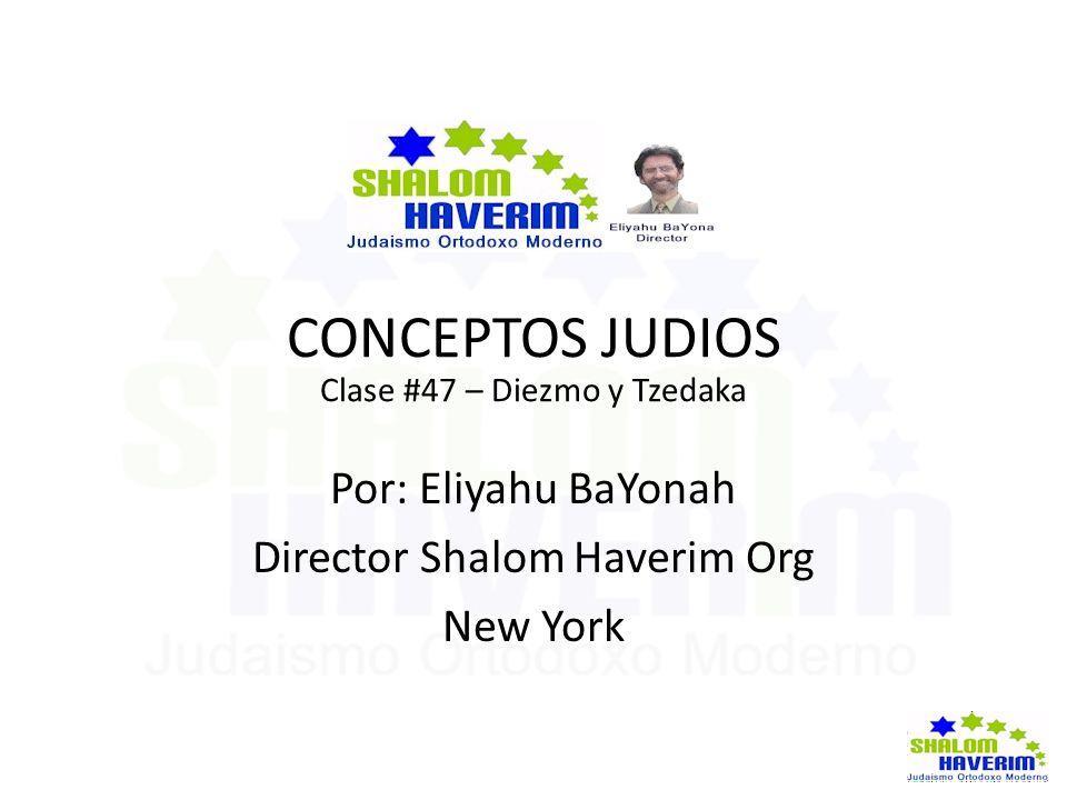 CONCEPTOS JUDIOS Por: Eliyahu BaYonah Director Shalom Haverim Org
