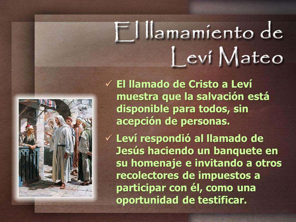 El llamado de Cristo a Leví muestra que la salvación está disponible para todos, sin acepción de personas.