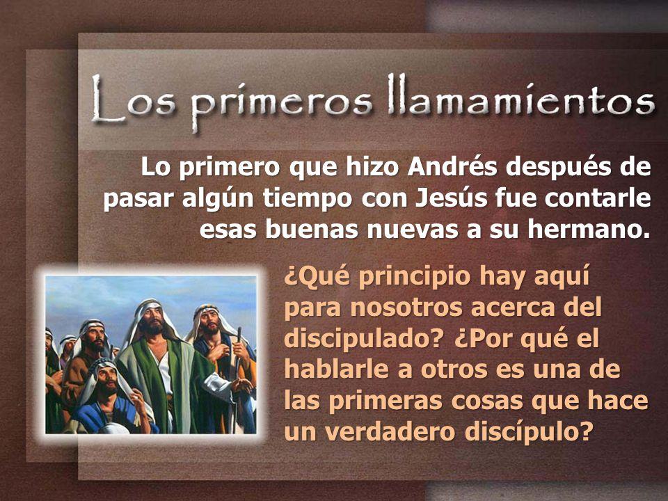 Lo primero que hizo Andrés después de pasar algún tiempo con Jesús fue contarle esas buenas nuevas a su hermano.