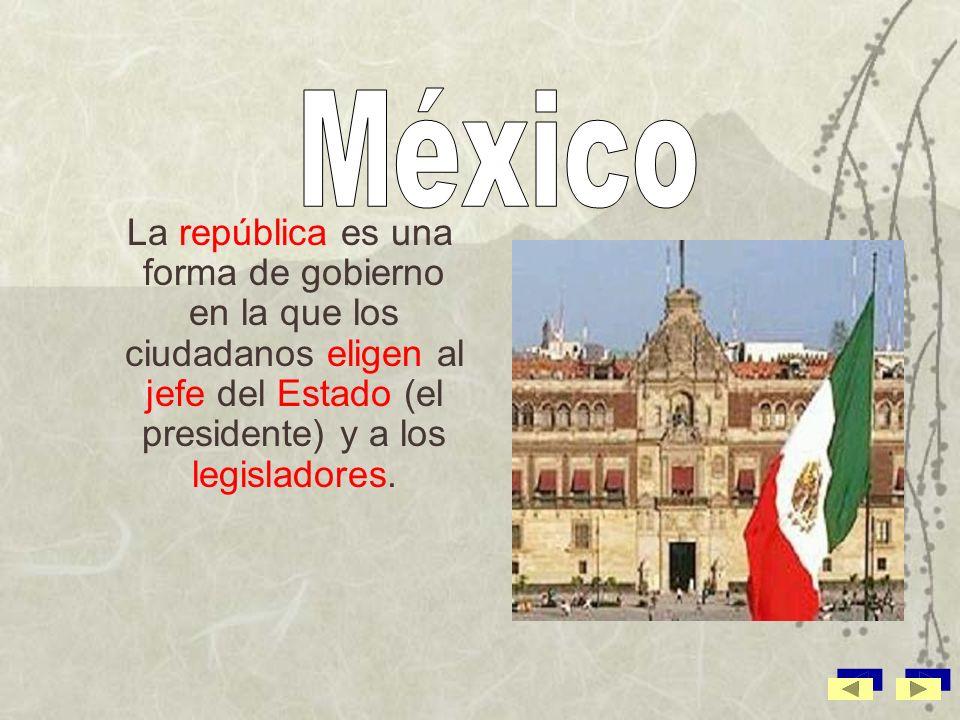México La república es una forma de gobierno en la que los ciudadanos eligen al jefe del Estado (el presidente) y a los legisladores.