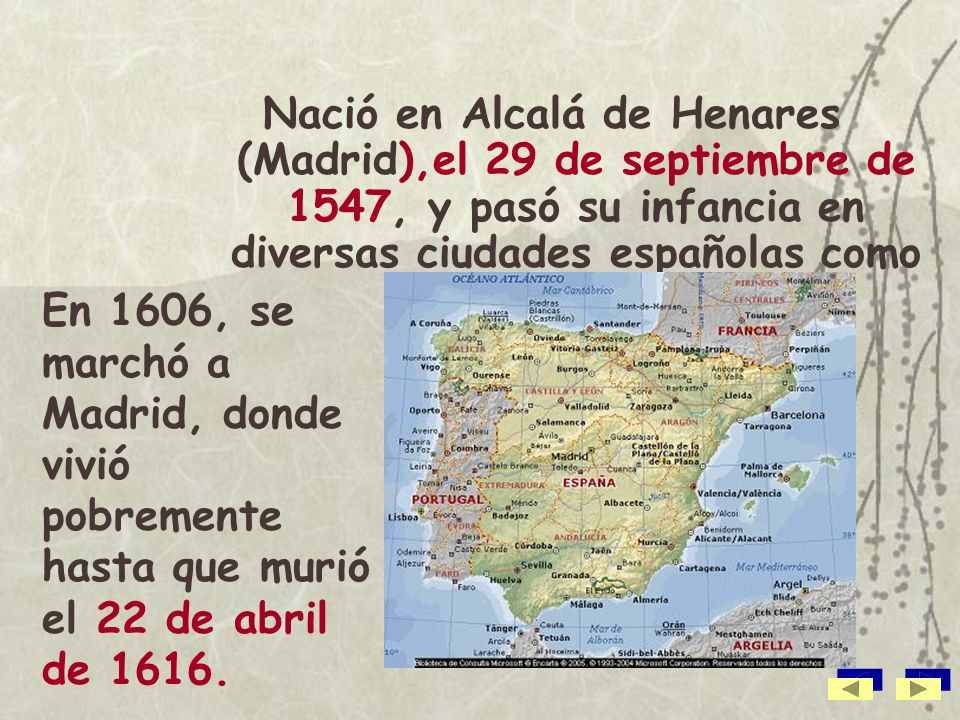 Nació en Alcalá de Henares (Madrid),el 29 de septiembre de 1547, y pasó su infancia en diversas ciudades españolas como Sevilla.