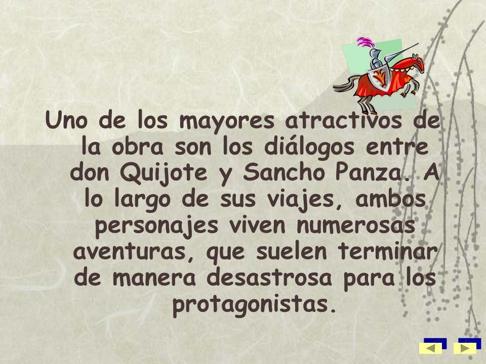 Uno de los mayores atractivos de la obra son los diálogos entre don Quijote y Sancho Panza.