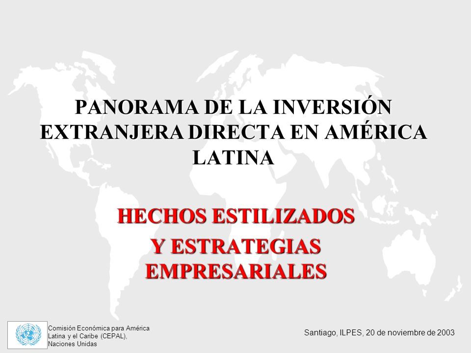 PANORAMA DE LA INVERSIÓN EXTRANJERA DIRECTA EN AMÉRICA LATINA