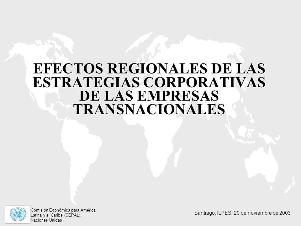 EFECTOS REGIONALES DE LAS ESTRATEGIAS CORPORATIVAS DE LAS EMPRESAS TRANSNACIONALES