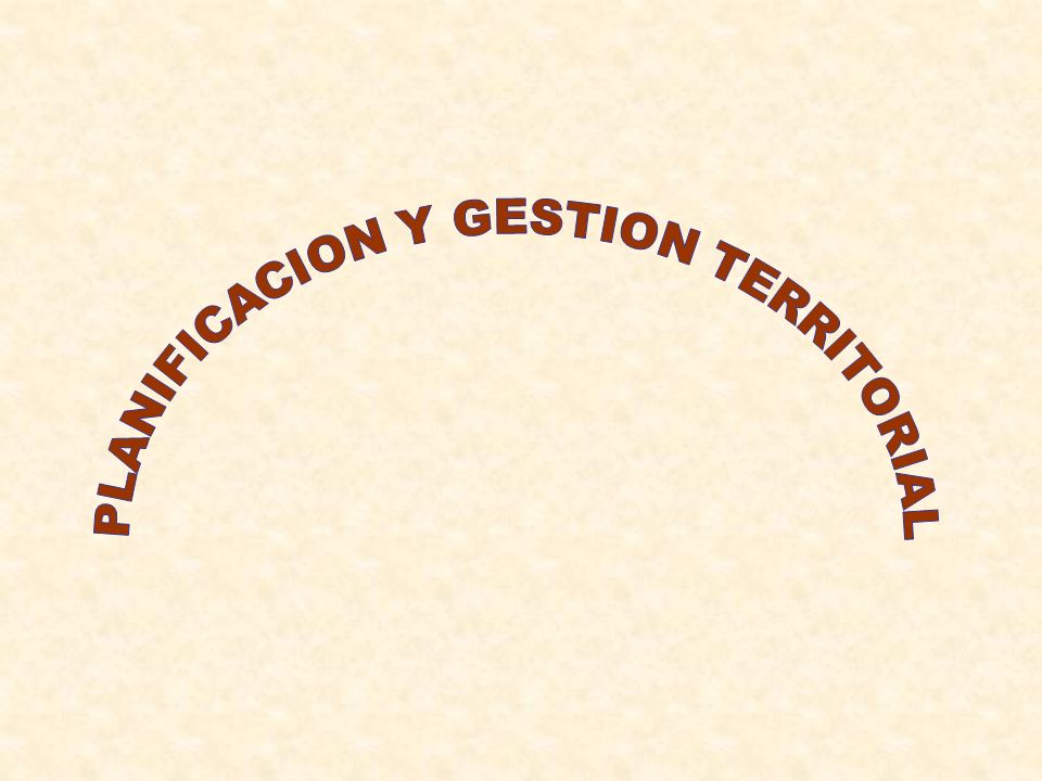 PLANIFICACION Y GESTION TERRITORIAL