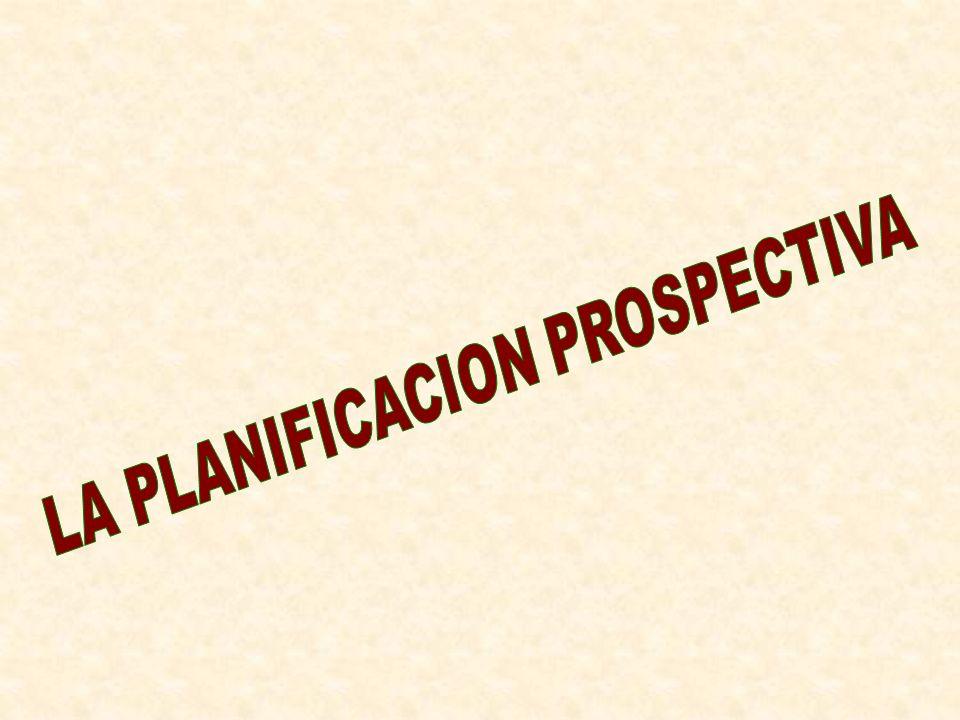 LA PLANIFICACION PROSPECTIVA