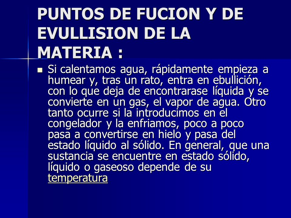 PUNTOS DE FUCION Y DE EVULLISION DE LA MATERIA :