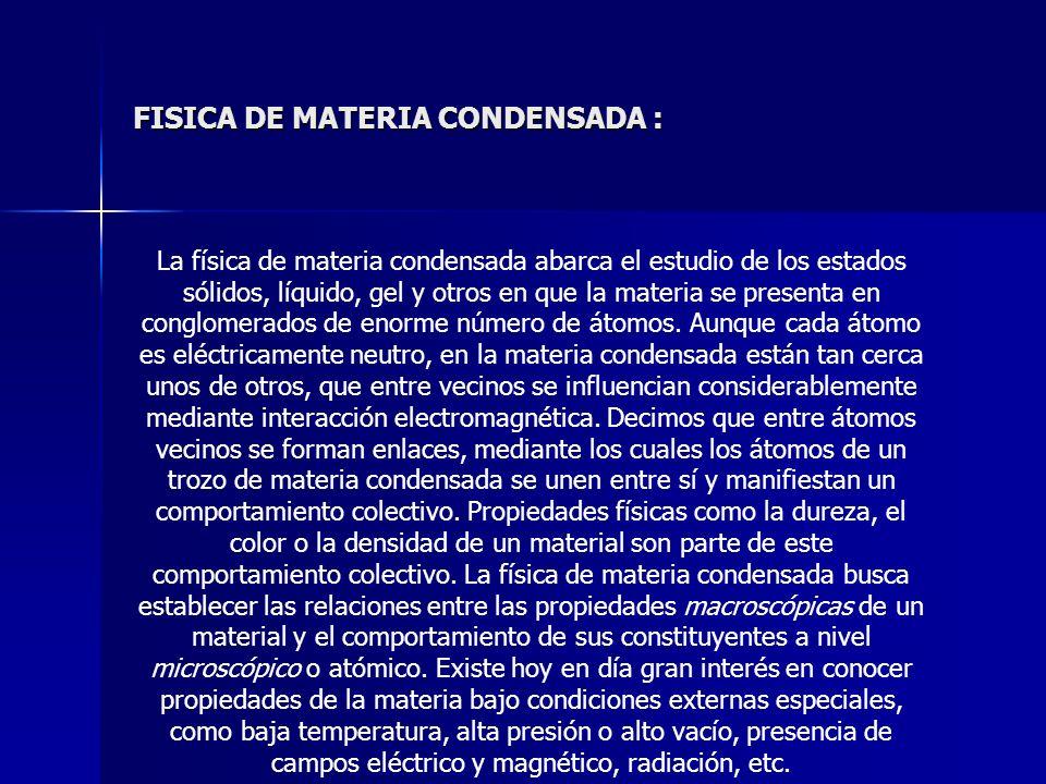 FISICA DE MATERIA CONDENSADA :