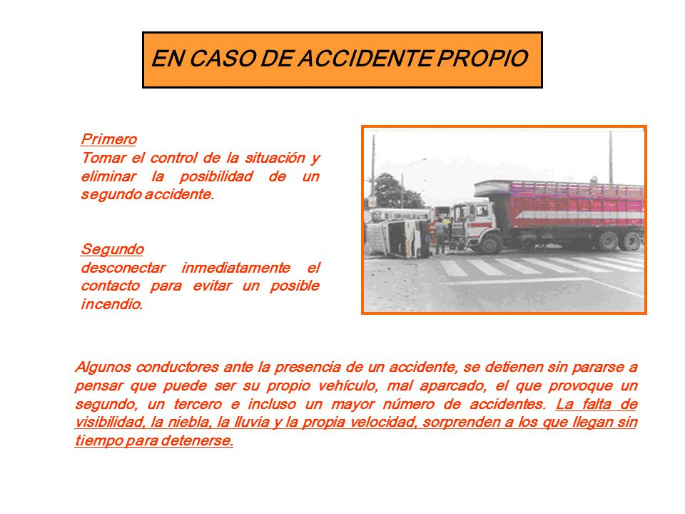 EN CASO DE ACCIDENTE PROPIO