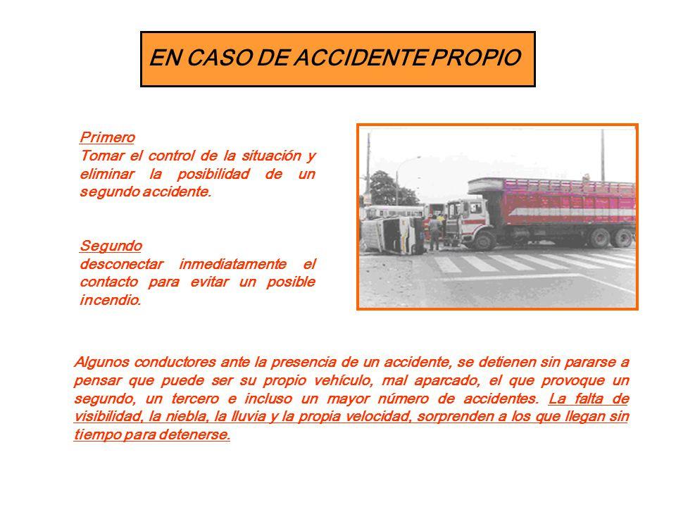 EN CASO DE ACCIDENTE PROPIO