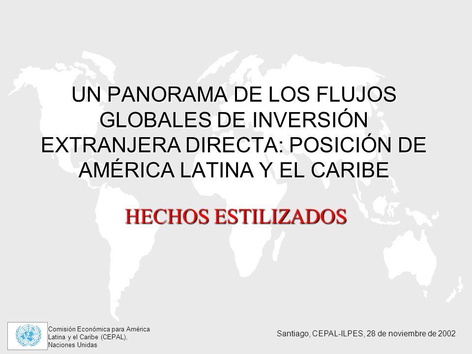 UN PANORAMA DE LOS FLUJOS GLOBALES DE INVERSIÓN EXTRANJERA DIRECTA: POSICIÓN DE AMÉRICA LATINA Y EL CARIBE