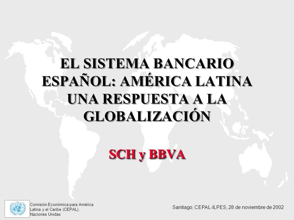 EL SISTEMA BANCARIO ESPAÑOL: AMÉRICA LATINA UNA RESPUESTA A LA GLOBALIZACIÓN