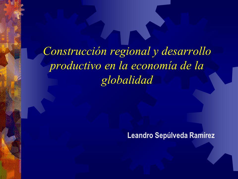 Construcción regional y desarrollo productivo en la economía de la globalidad