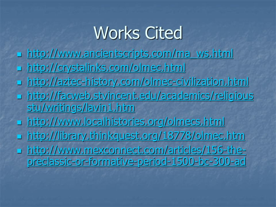 Works Cited http://www.ancientscripts.com/ma_ws.html