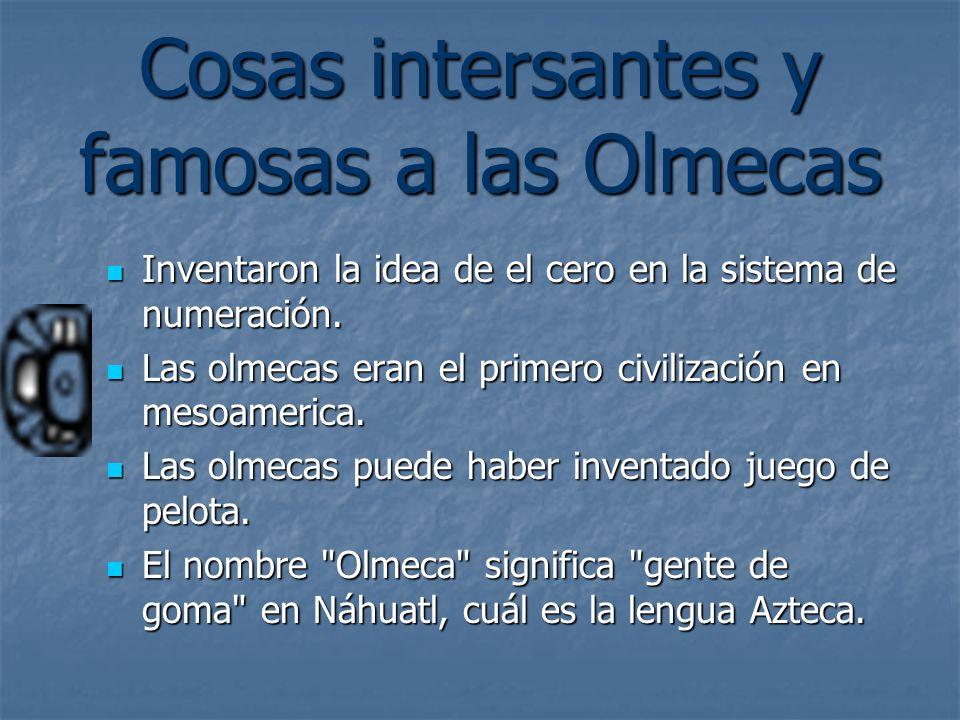 Cosas intersantes y famosas a las Olmecas