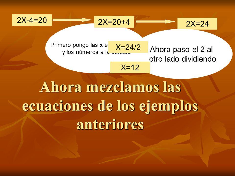 Ahora mezclamos las ecuaciones de los ejemplos anteriores