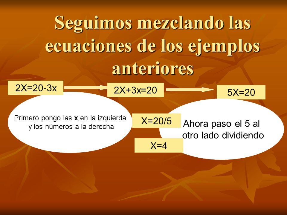 Seguimos mezclando las ecuaciones de los ejemplos anteriores