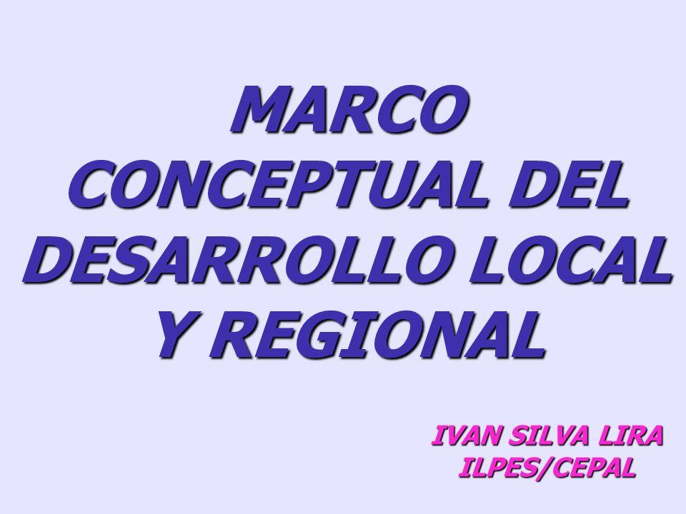 MARCO CONCEPTUAL DEL DESARROLLO LOCAL Y REGIONAL