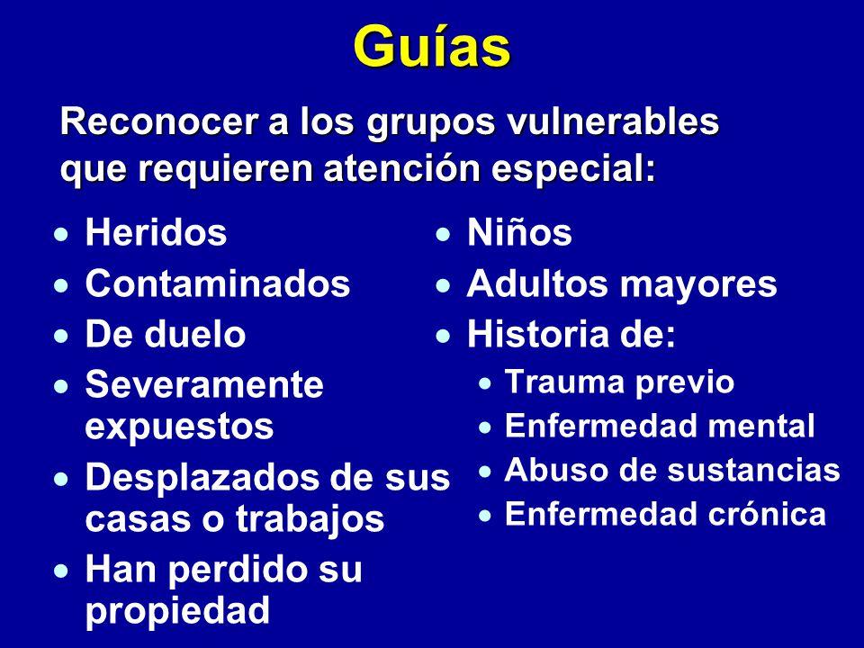 Guías Reconocer a los grupos vulnerables que requieren atención especial: Heridos. Contaminados. De duelo.