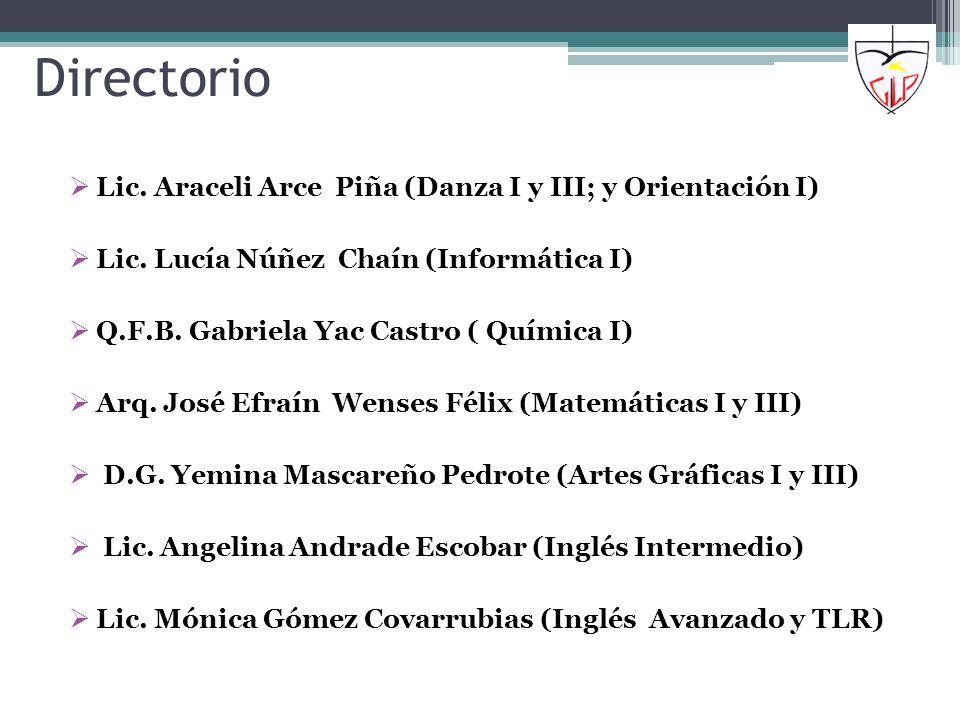 Directorio Lic. Araceli Arce Piña (Danza I y III; y Orientación I)