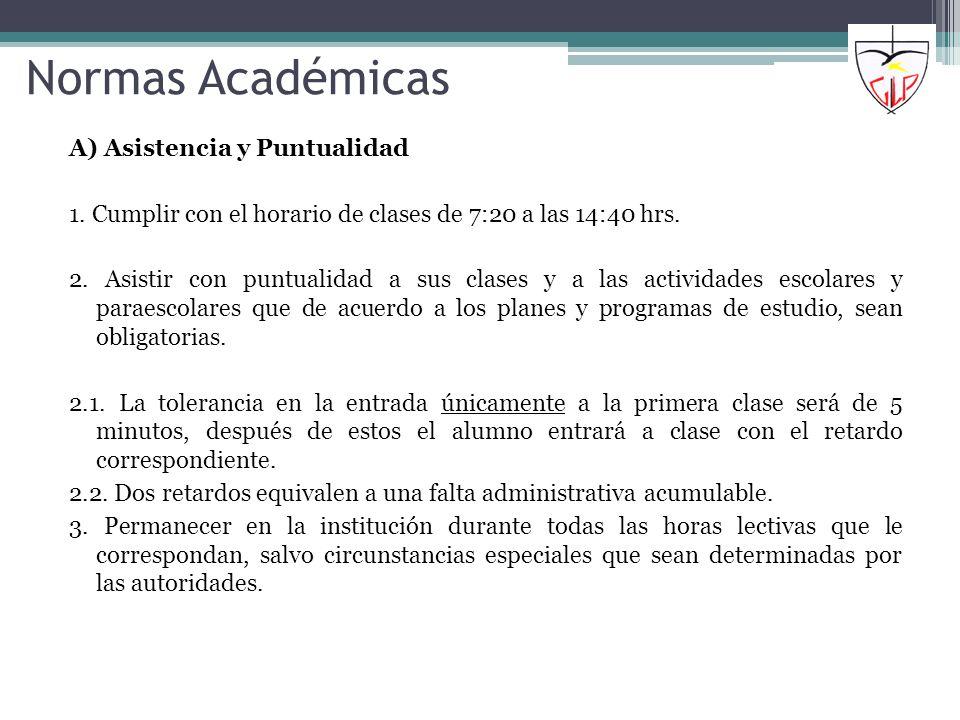 Normas Académicas A) Asistencia y Puntualidad