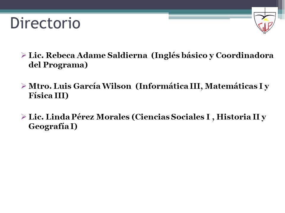 Directorio Lic. Rebeca Adame Saldierna (Inglés básico y Coordinadora del Programa)